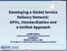 Developing a Global Service Delivery Network: GPOs, Standardization and a Unified Approach