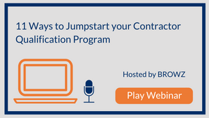 11 Ways to Jumpstart your Contractor Qualification Program