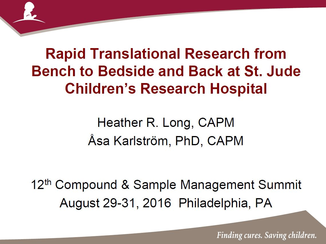 Rapid Translational Research from Bench to Bedside and Back at St. Jude Children's Research Hospital – Heather Long and Asa Karlström | 13th Compound and Sample Management Summit