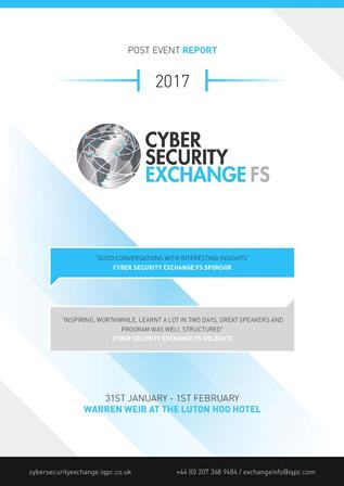 Cyber Security Exchange for Financial Services Exchange 2017 Post Event Report