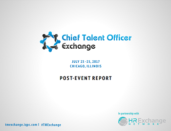 New! July 2017 Chief Talent Officer Exchange Post Event Report
