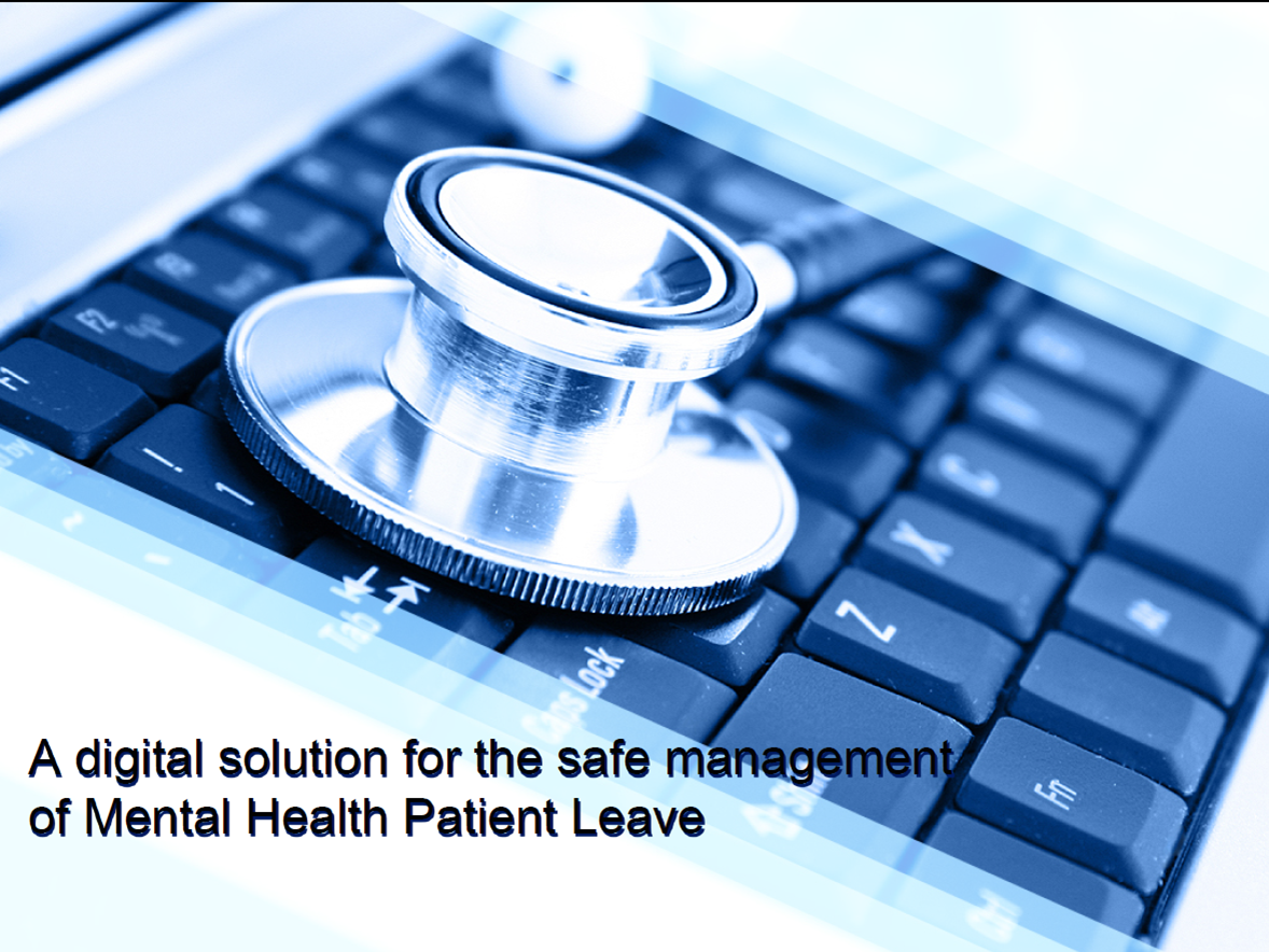 A Digital Solution for the Safe Management of Mental Health Patient Leave