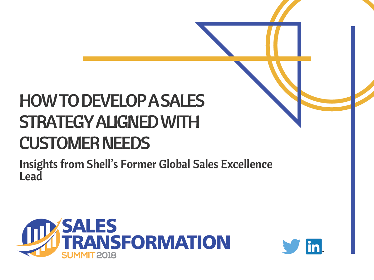 How to develop a sales strategy aligned with customer needs: Insights from Shell's Former Global Sales Excellence Lead
