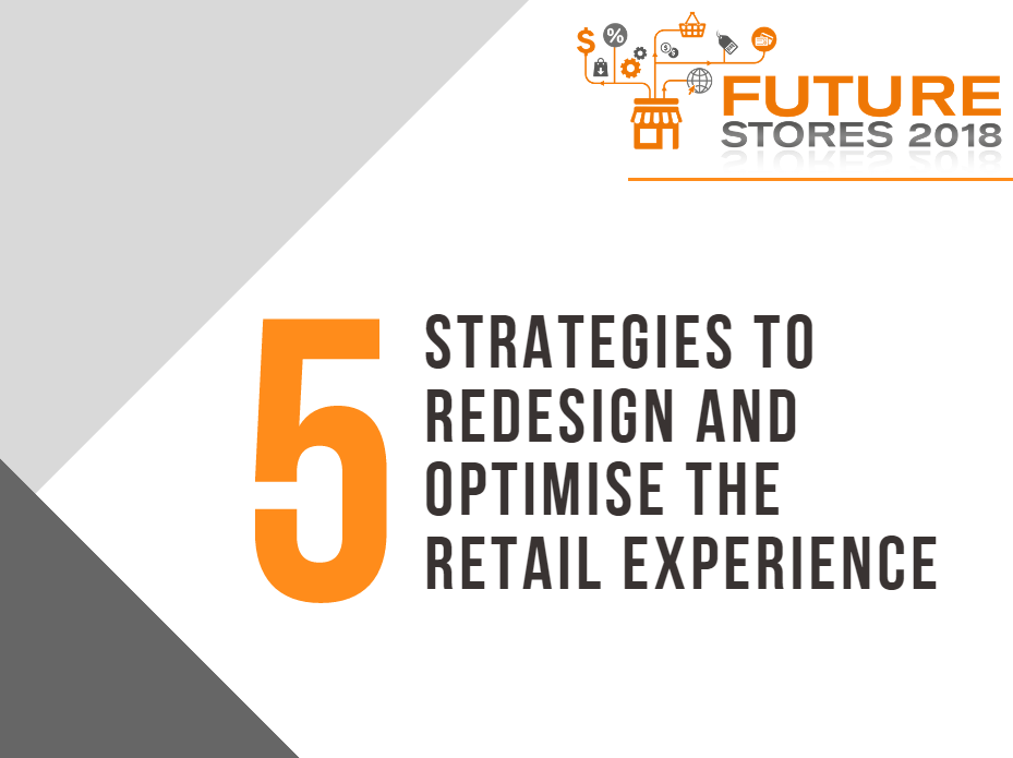 5 Strategies to Redesign and Optimise the Retail Experience