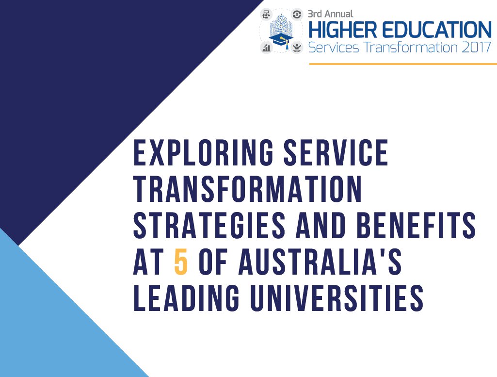Exploring service transformation strategies and benefits at 5 of Australia's leading universities