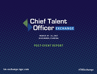 2017 March Chief Talent Officer Exchange Post-Event Report