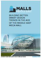 Building better: Smart design trends in the age of the Middle East mega mall