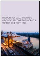 The port of call: The UAE's vision to become the world's number one port hub