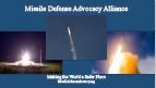 Missile Defense Advocacy Alliance: Making the World a Safer Place