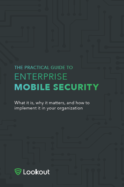 Lookout - Practical Guide to Enterprise Mobile Security