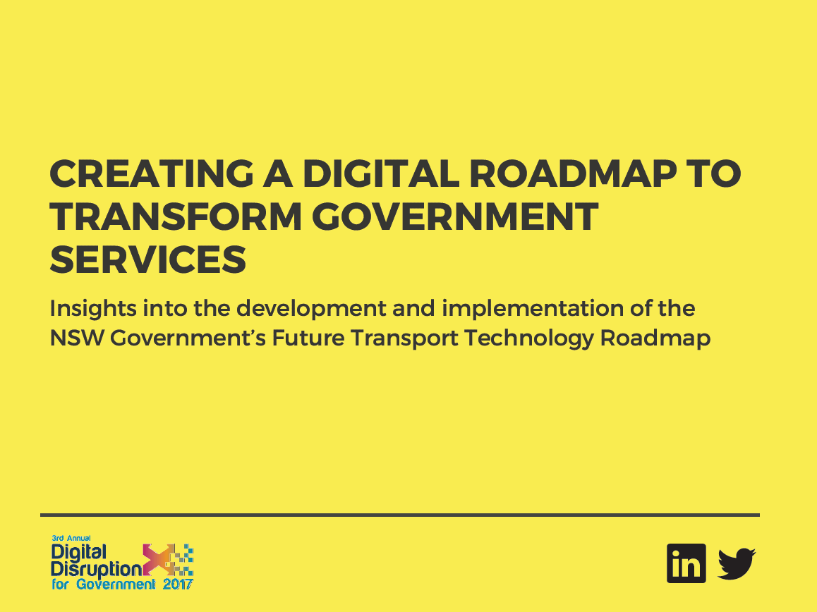 Creating a Digital Roadmap to transform government services: Insights into the development and implementation of the NSW Government's Future Transport Technology Roadmap