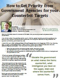 How to Get Priority from  Government Agencies for your  Counterfeit Targets