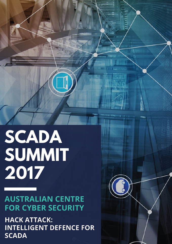 [Australian Centre for Cyber Security] Hack Attack: Intelligent Defence for SCADA
