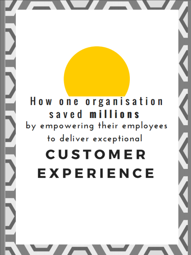 How one organisation saved millions by empowering their employees to deliver an exceptional customer experience