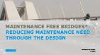 Maintenance free bridges* Reducing maintenance need through the design