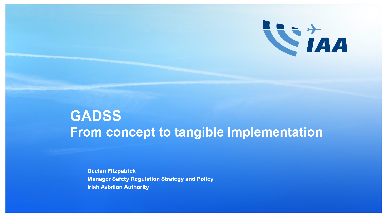 Irish Aviation Authority Presentation on GADSS – From Concept to Tangible Implementation