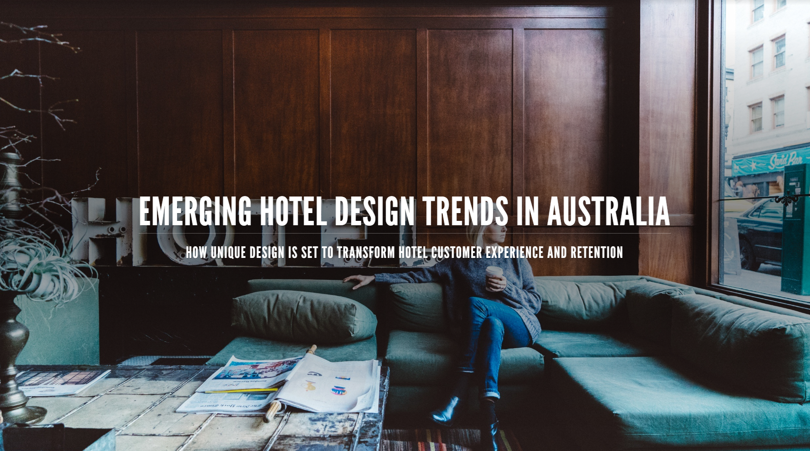 Emerging hotel design trends in Australia: How unique design is set to transform hotel customer experience and retention