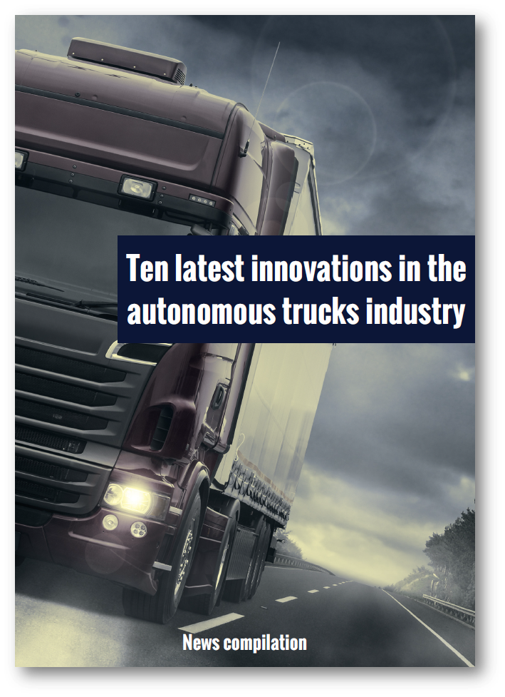 Ten latest innovations in the autonomous truck industry