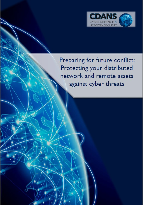 How protecting your distributed network and remote assets against cyber threats is essential for future conflicts