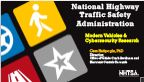 National Highway Traffic Safety Administration Modern Vehicles & Cybersecurity Research