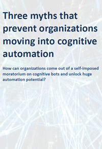 Three myths that prevent organizations moving into cognitive automation