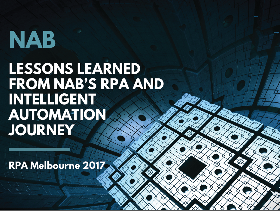 Lessons Learned from NAB's RPA and Intelligent Automation Journey