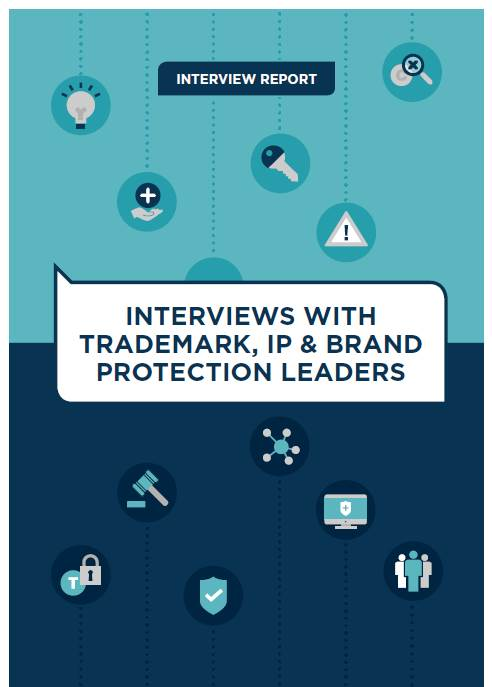Interviews with Trademark,IP and Brand Protection Leaders