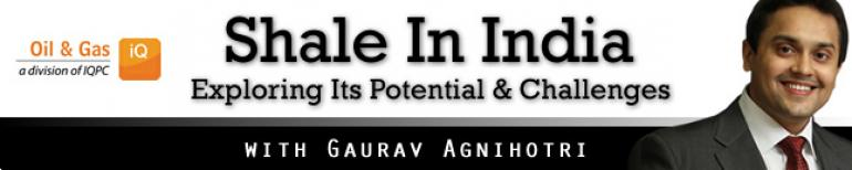 Shale in India - Exploring Its Potential & Challenges That Lie Ahead
