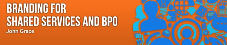 Branding for Shared Services and BPO