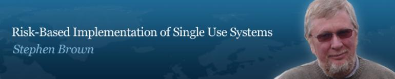 Risk-Based Implementation of Single Use Systems