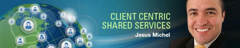 Client Centric Shared Services
