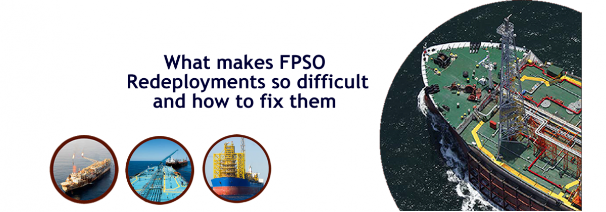 What Makes FPSO Redeployments so Difficult (And How to Fix Them)