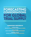 Planning & Forecasting Considerations in Global Clinical Trial Supply