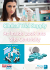 Clinical Trials, Supply, site centric, clinical trial site, clinical site, site centricity