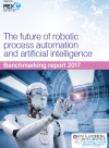 The future of robotic process automation and artificial intelligence benchmarking report 2017