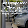 Can Europe lead the Charge? Developing an EV/HEV Charging Infrastructure