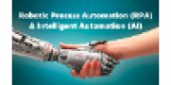 Robotic Process Automation (RPA) & Intelligent Automation (IA)