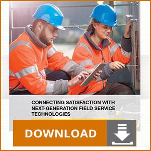 Connecting Satisfaction with Next-Generation Field Service Technologies