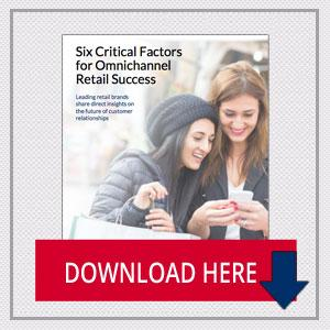 Six Critical Factors for Omnichannel Retail Success