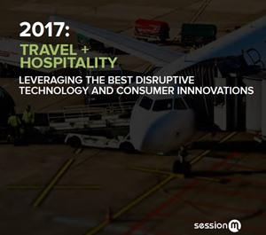Travel   Hospitality: Leveraging the Best Disruptive Technology and Consumer Innovations
