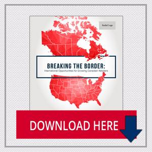 Breaking the Border: International Opportunities for Growing Canadian Retailers