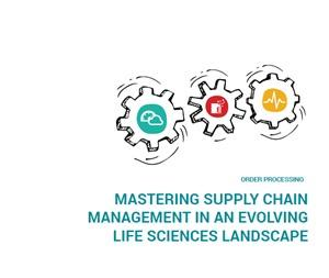 Mastering Supply Chain Management In An Evolving Life Sciences Landscape
