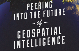 Peering into the future of geospatial intelligence