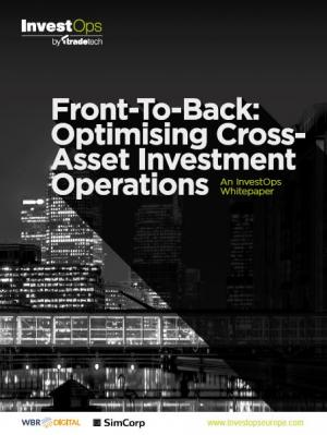 Optimising Cross-Asset Investment Operations