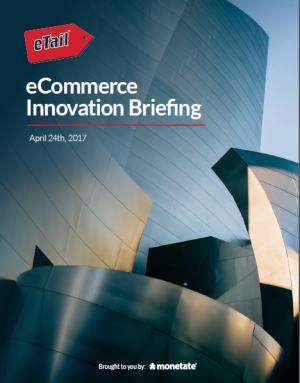 2017 eTail East eCommerce Innovation Briefing