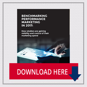 Benchmark Performance Marketing in 2017: How Retailers are Gaining Visibility and Control of Their Marketing Spend