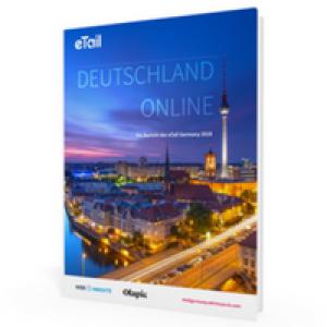 Deutschland Online: Ein Bericht der eTail Deutschland 2018