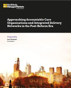 Approaching Accountable Care Organizations and Integrated Delivery Networks in the Post-Reform Era