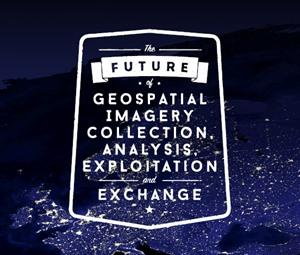 The Future of Geospatial Imagery Collection Analysis Exploitation & Exchange