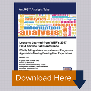 An SFG℠ Analysts Take: Lessons Learned from WBR's 2017 Field Service Fall Conference